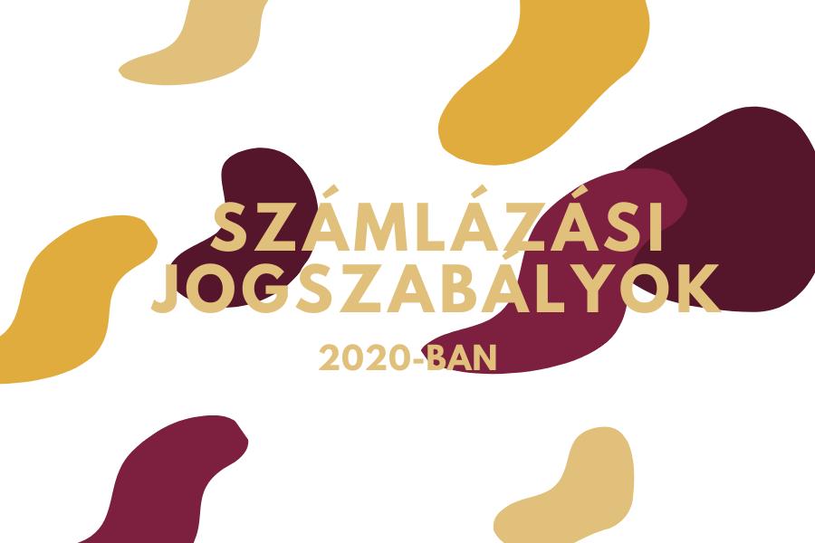 A 2020-as számlázási jogszabályokról. Mi változik? Mire érdemes odafigyelni?